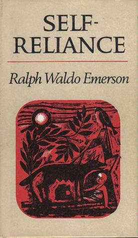Self-Reliance by Ralph Waldo Emerson