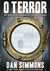 O Terror - Volume 1 by Dan Simmons