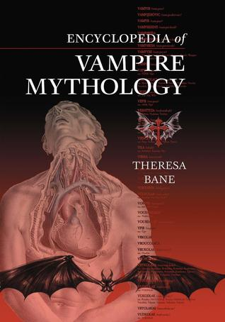 Encyclopedia of Vampire Mythology by Theresa Bane