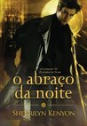 O Abraço da Noite by Sherrilyn Kenyon