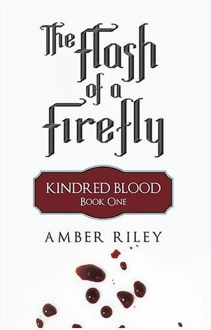 The Flash of a Firefly by Amber Riley