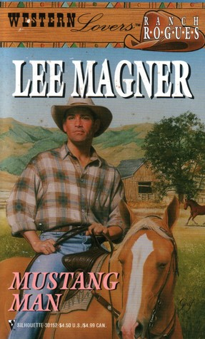Mustang Man (Ranch Rogues) (Western Lovers #4)
