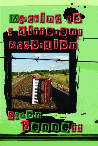 Marching to a Different Accordion by Saxon Bennett