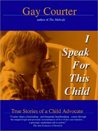 I Speak For This Child: True Stories of a Child Advocate
