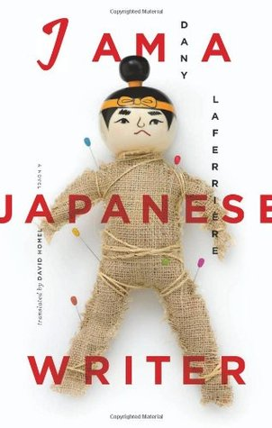 I Am a Japanese Writer by Dany Laferrière