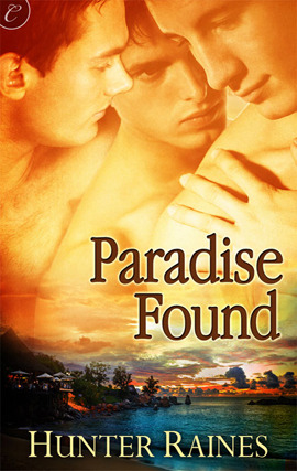 Paradise Found by Hunter Raines