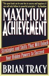 Maximum Achievement: Strategies and Skills that Will Unlock Your Hidden