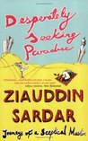 Desperately Seeking Paradise by Ziauddin Sardar