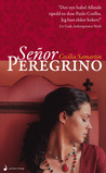 Seor Peregrino by Cecilia Samartin