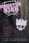Monster High: Where There's a Wolf, There's a Way (Monster High, #3)