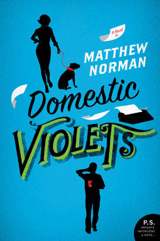 Domestic Violets by Matthew Norman