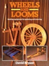 Wheels and Looms by David Bryant