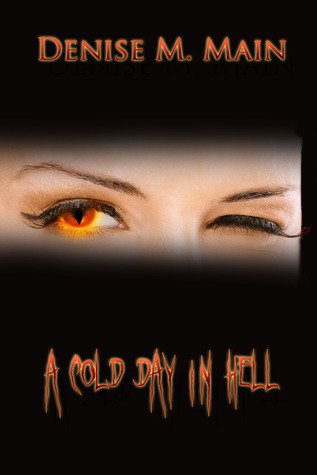 A Cold Day in Hell by Denise M. Main