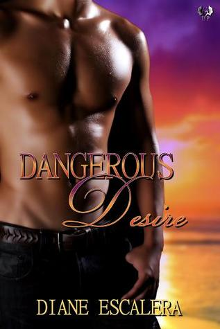 Dangerous Desire by Diane Escalera