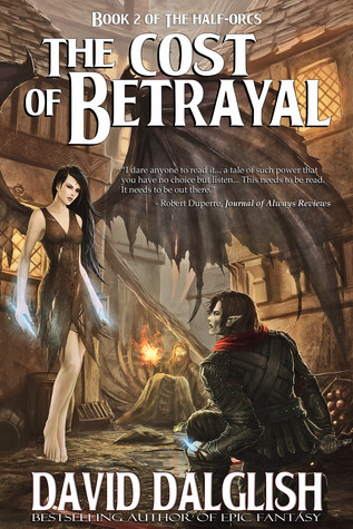 The Cost of Betrayal by David Dalglish