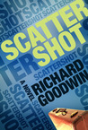 Scattershot by Richard Goodwin