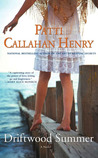 Driftwood Summer by Patti Callahan Henry