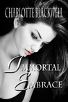 Immortal Embrace by Charlotte Blackwell