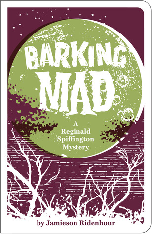 Barking Mad by Jamieson Ridenhour