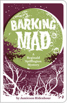 Barking Mad: A Reginald Spiffington Mystery