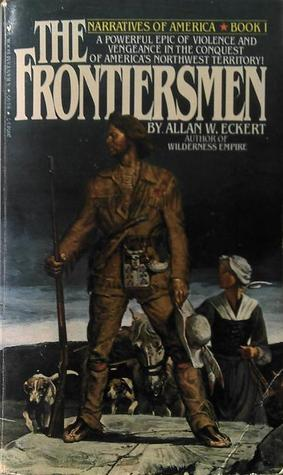 The Frontiersmen by Allan W. Eckert
