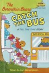 The Berenstain Bears Catch the Bus: A Tell the Time Story