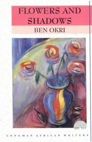 a review of flowers and shadows by ben okri 2013-1-11  ben okri- in the shadow of war  within a civilization but corrupts the innocence of children ben okri awards katie szabo  flowers and shadows.