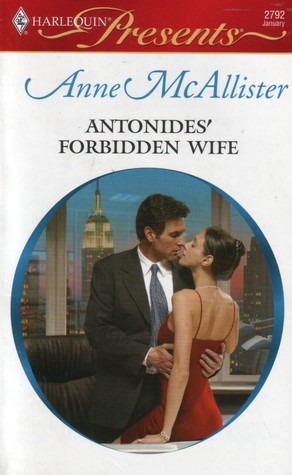 Antonides' Forbidden Wife by Anne McAllister