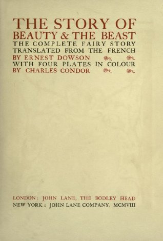 The story of beauty & the beast; the complete fairy story tra... by Ernest Dowson