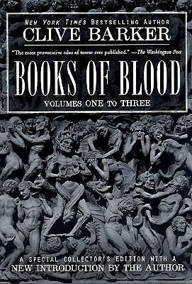 Books of Blood, Volumes One to Three by Clive Barker