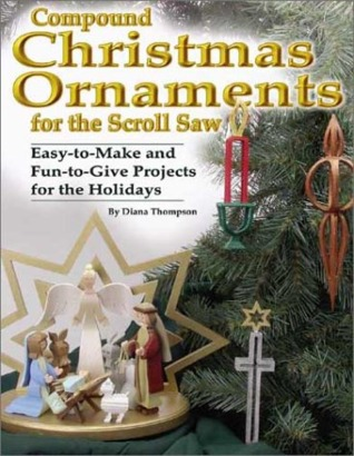 Compound Christmas Ornaments for the Scroll Saw by Diana Thompson