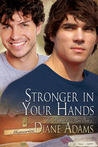 Stronger in Your Hands (The Making of a Man, #3)