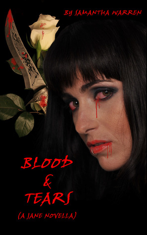 Blood & Tears by Samantha Warren