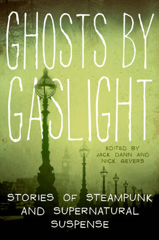Ghosts by Gaslight by Jack Dann