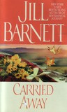 Carried Away by Jill Barnett