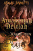 Awakening Delilah (Waking Moon: Phases, #4)