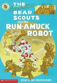 Download for free The Berenstain Bear Scouts and the Run-Amuck Robot (The Berenstain Bear Scouts) PDF