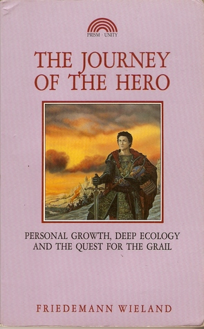 Journey of the Hero: Personal Growth, Deep Ecology and the Quest for the Grail