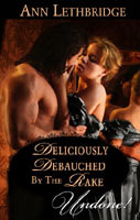 Deliciously Debauched by the Rake by Ann Lethbridge
