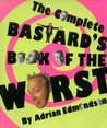 The Complete Bastard's Book of the Worst