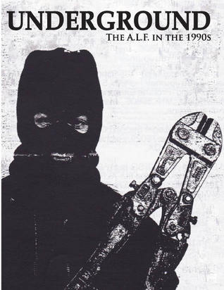 Underground: The Animal Liberation Front in the 1990s