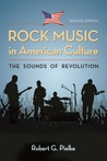 Rock Music in American Culture: The Sounds of Revolution