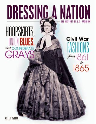 Hoopskirts, Union Blues, and Confederate Grays by Kate Havelin