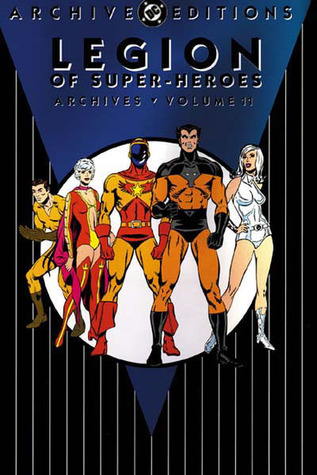 Legion of Super-Heroes Archives, Vol. 11 by Cary Bates