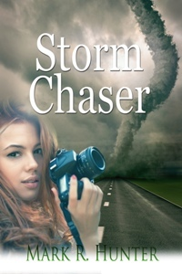Storm Chaser by Mark R Hunter