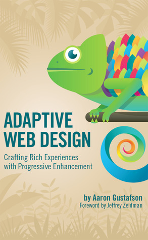 Adaptive Web Design: Crafting Rich Experiences with Progressive Enhancement