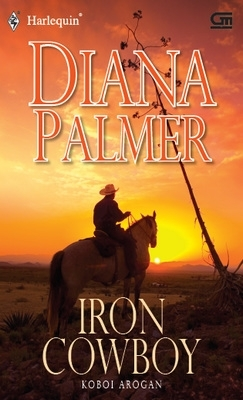 Koboi Arogan (Iron Cowboy ) - Long, Tall Texan Series Book 36 by Diana Palmer