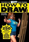 Wizard How to Draw: Getting Started (The Best of Basic Training)