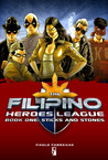The Filipino Heroes League: Sticks and Stones (The Filipino Heroes League, #1)