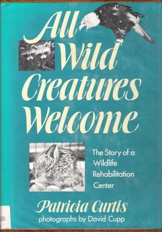 All Wild Creatures by Patricia Curtis